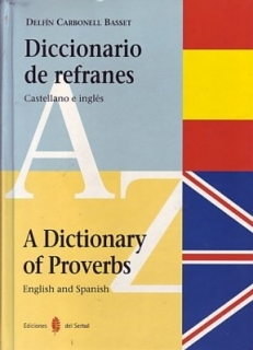 Diccionario de REFRANES/A Dictionary of PROVERBS