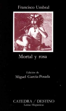 UMBRAL Francisco,  MORTAL Y ROSA