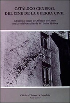 CATALOGO GENERAL DEL CINE DE LA GUERRA CIVIL