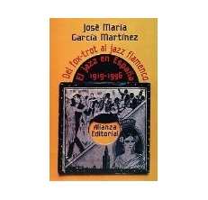 GARCIA MARTINEZ Jose Maria,   DEL FOX-TROT AL JAZZ FLAMENCO