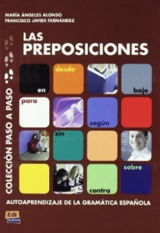 LAS PREPOSICIONES ( colleción paso a paso),  Maria Angeles Alonso  Francisco Javier Fernandez