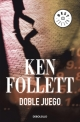 DOBLE JUEGO, Ken FOLLETT