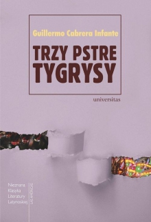 CABRERA INFANTE Guillermo, TRZY PSTRE TYGRYSY