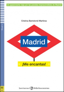 MADRID ¡ ME ENCANTAS !, nivel A2 [*]