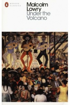 LOWRY Malcolm, UNDER THE VOLCANO