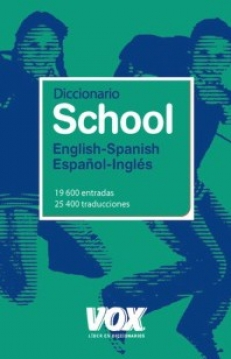 VOX Diccionario SCHOOL English-Spanish/Espańol-Ingles