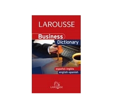 LAROUSSE Business dictionary English-Spanish/Espańol-Ingles