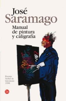 SARAMAGO Jose,  MANUAL DE PINTURA Y CALIGRAFIA